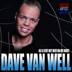 Dave van Well - Als je echt niet meer van me houdt media