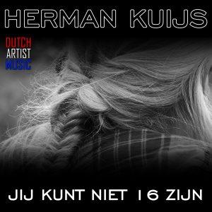 Herman Kuijs - Jij kunt niet altijs 16 zijn MEDIA