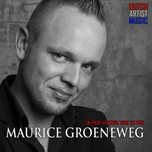 Maurice Groeneweg - Ik doe lekker wat ik wil